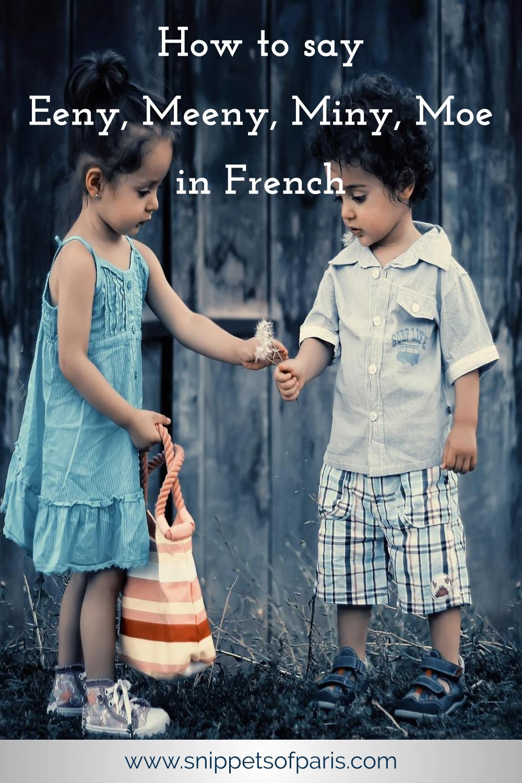 How to say Eeny Meeny Miny Moe in French