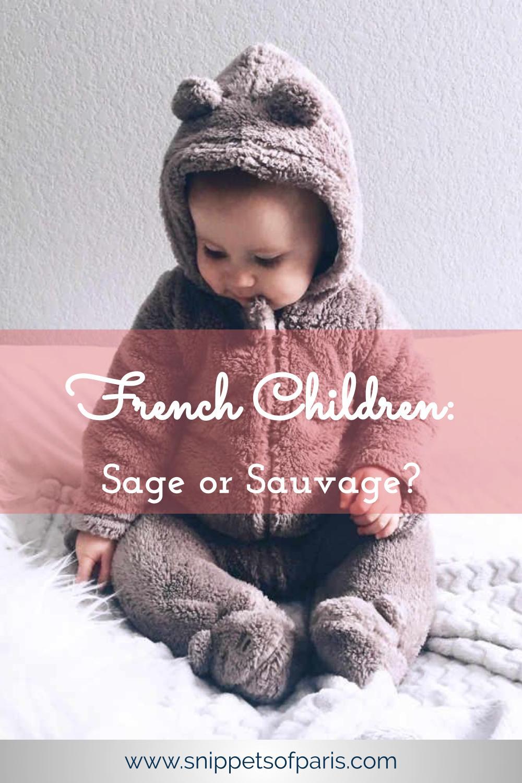 French children: Sage or Sauvage?