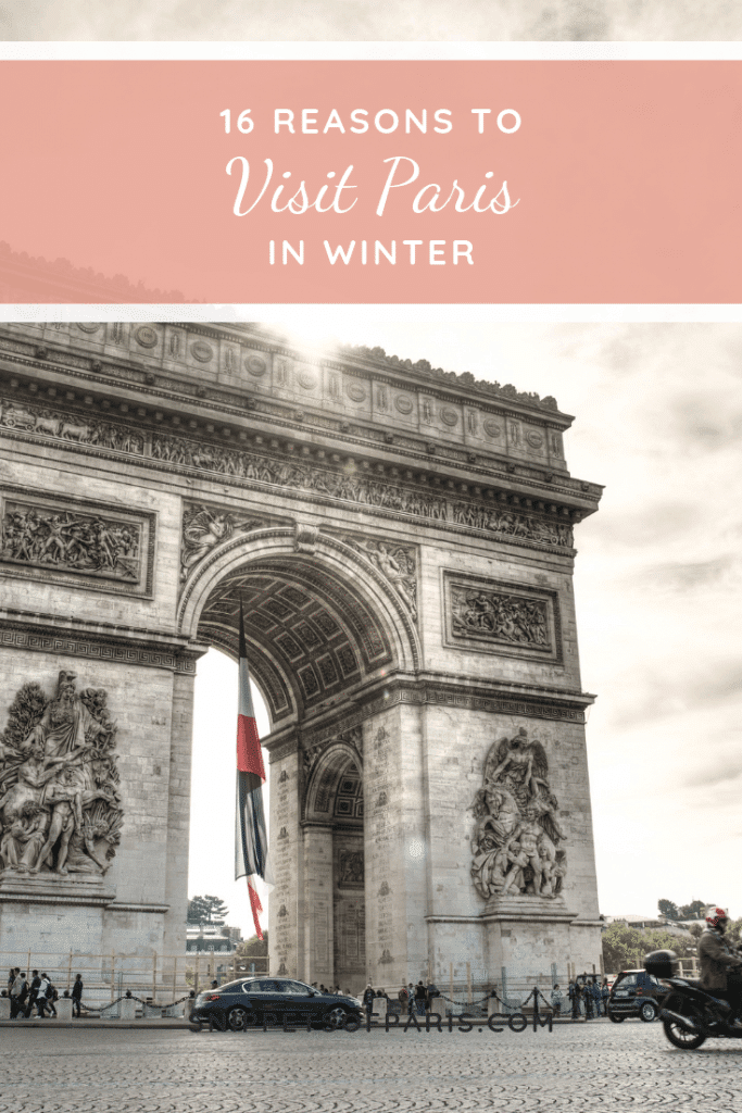 Why you should visit Paris in Winter: 16 Things to do 3