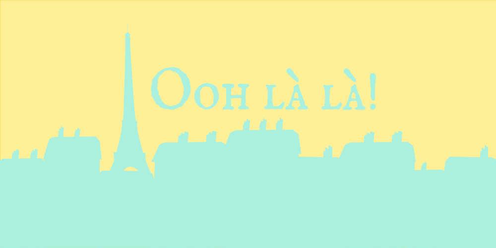 Ooh La La! – Roundup #2