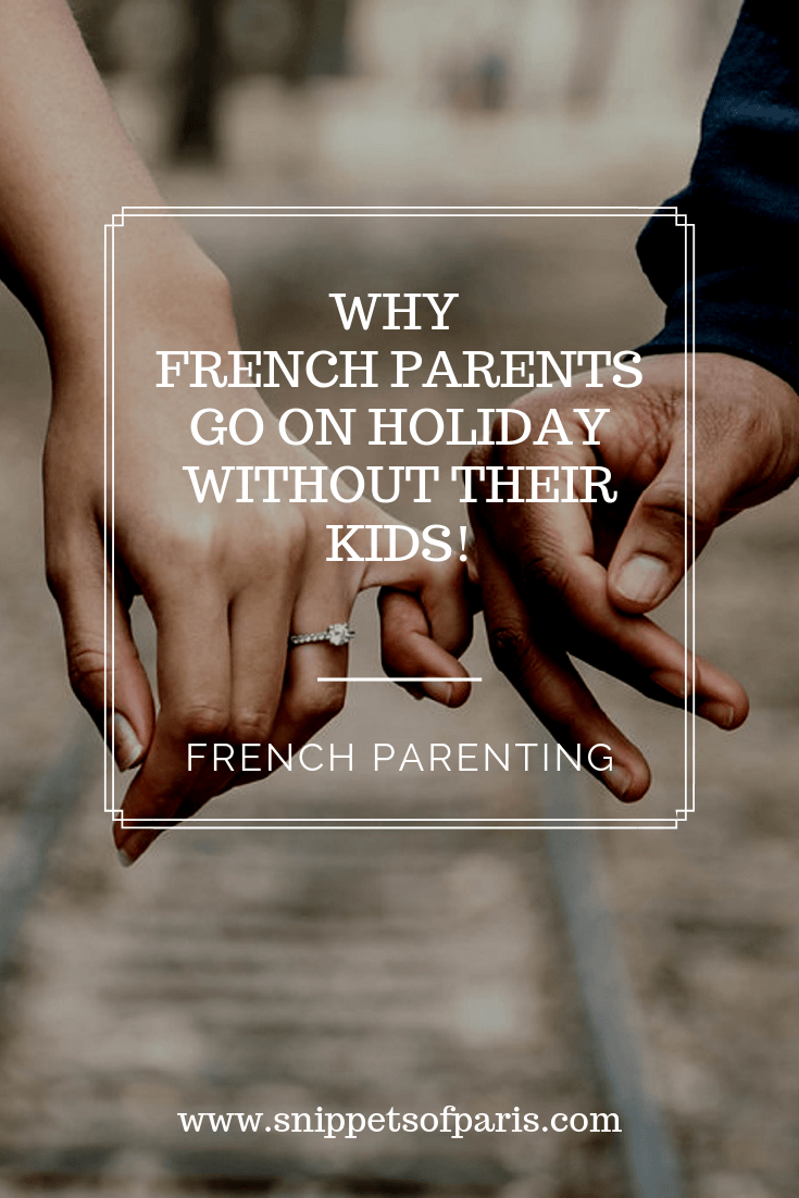 Why French Parents vacation without kids