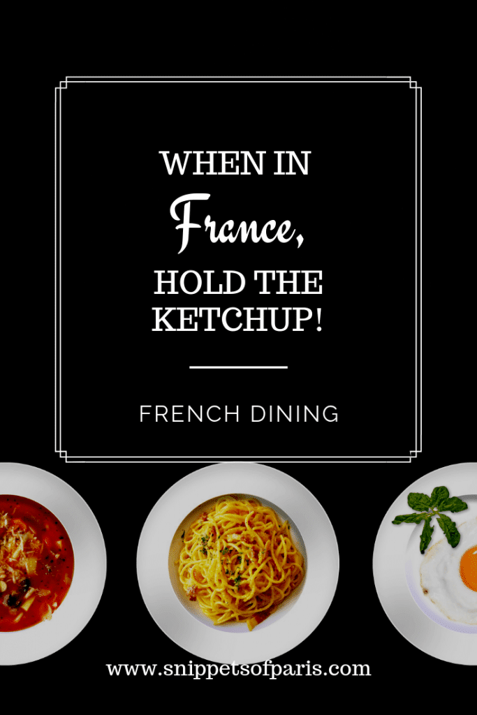 French dining etiquette: Hold the ketchup! 1