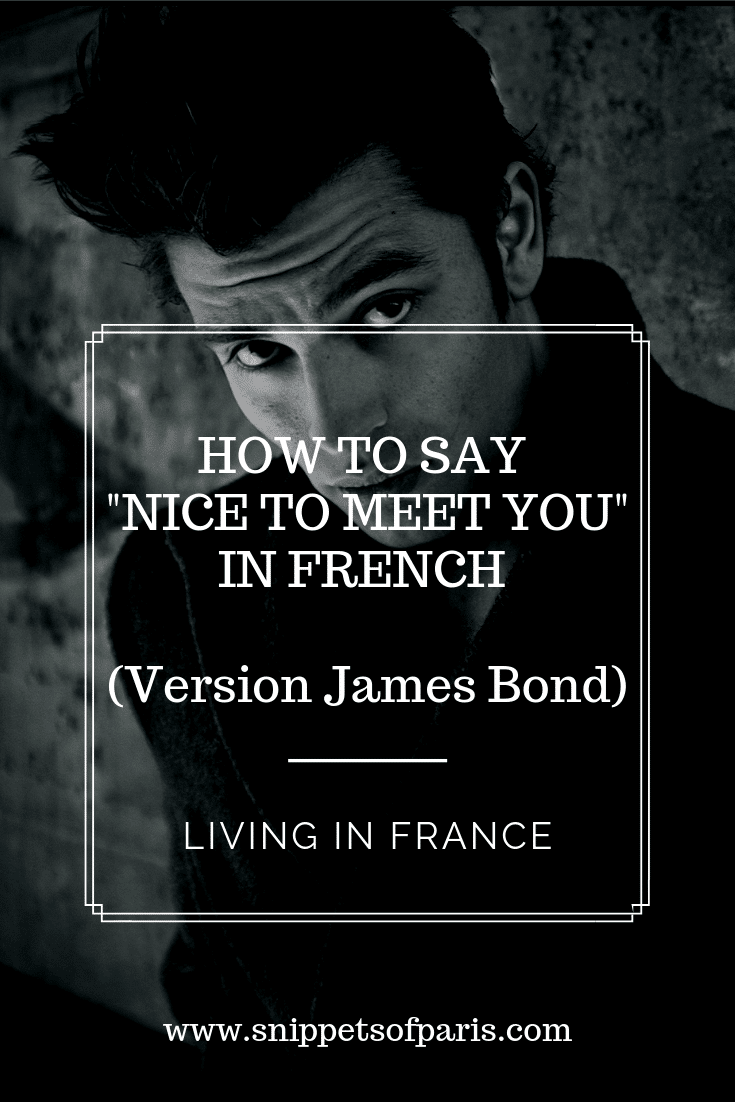 Saying Nice to Meet You in French (James Bond version)