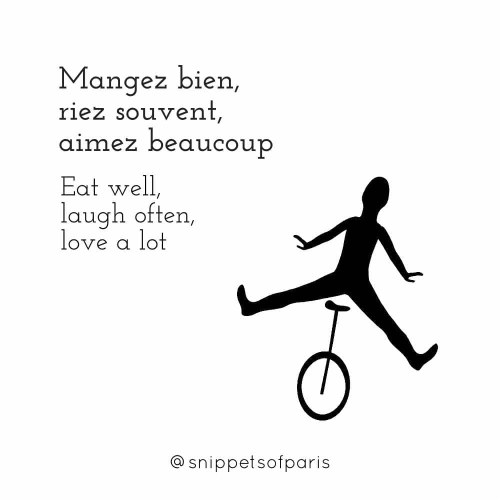 Illustration quote: Eat well, laugh often, love a lot.  In French, Mangez bien, riez souvent, aimez beaucoup