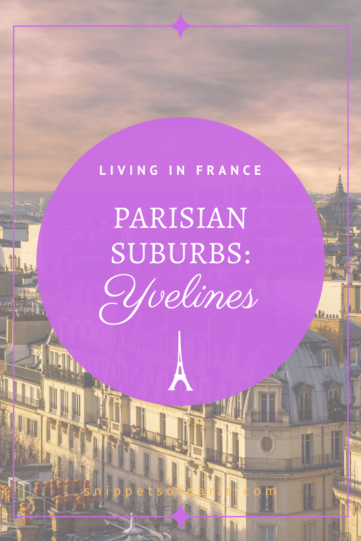 Yvelines (78): Living in the Chic Suburb West of Paris