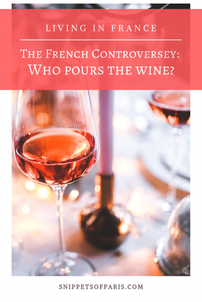 French Etiquette Controversy who pours the Wine pin for pinterest