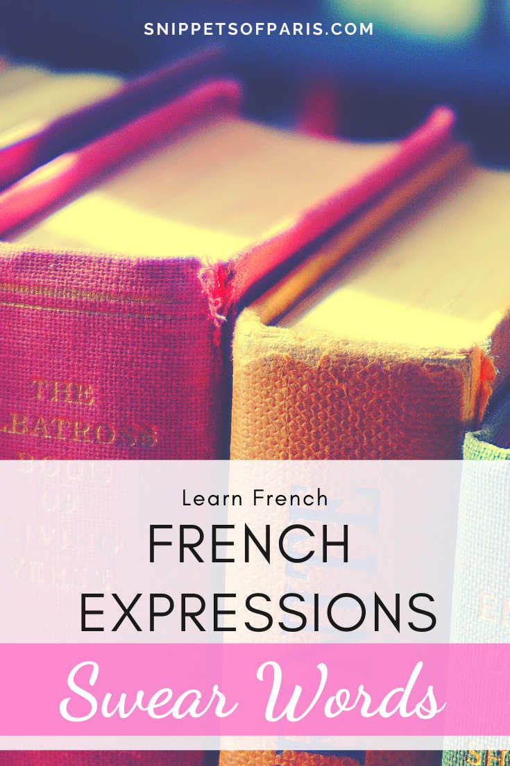 53 French Swear Words: Curse like a Parisian
