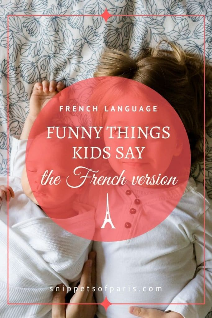 13 Funny Things Kids Say: the French Edition 2