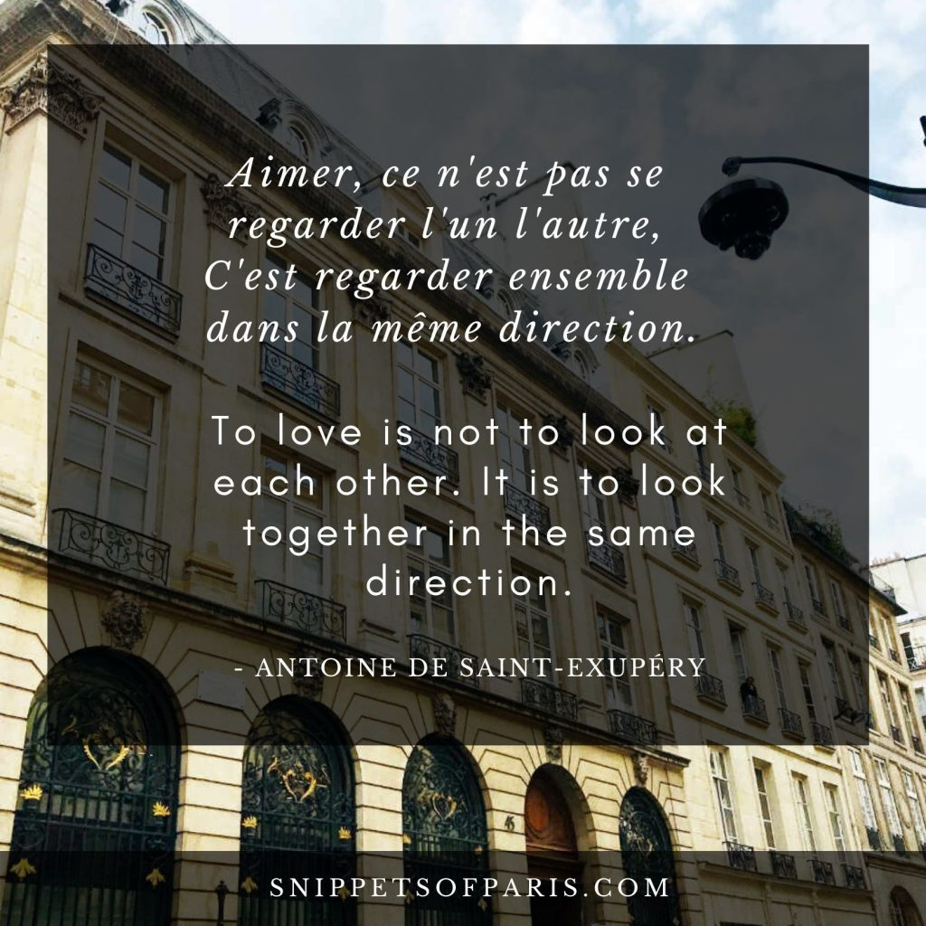 French Love Quote: To love is not to look at each other, it is to look together in the same direction.