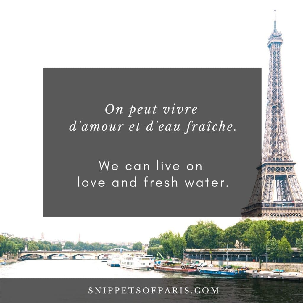 French Love Quote: We can live on love and fresh water.