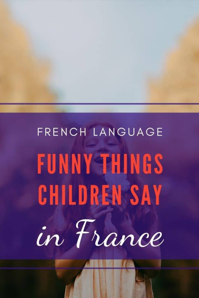 Funny things French kids say pin for pinterest