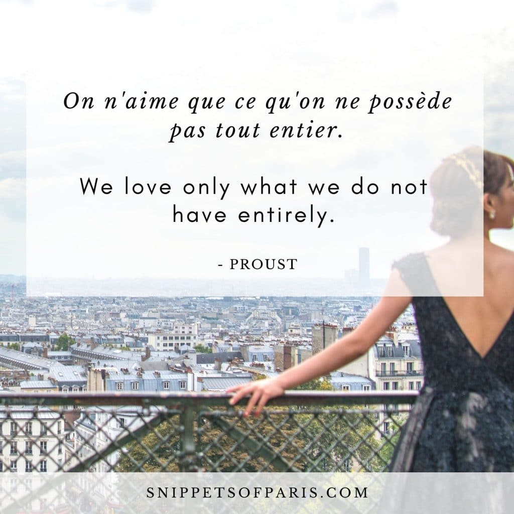 French Love Quote: We love only what we do not have entirely. by Proust