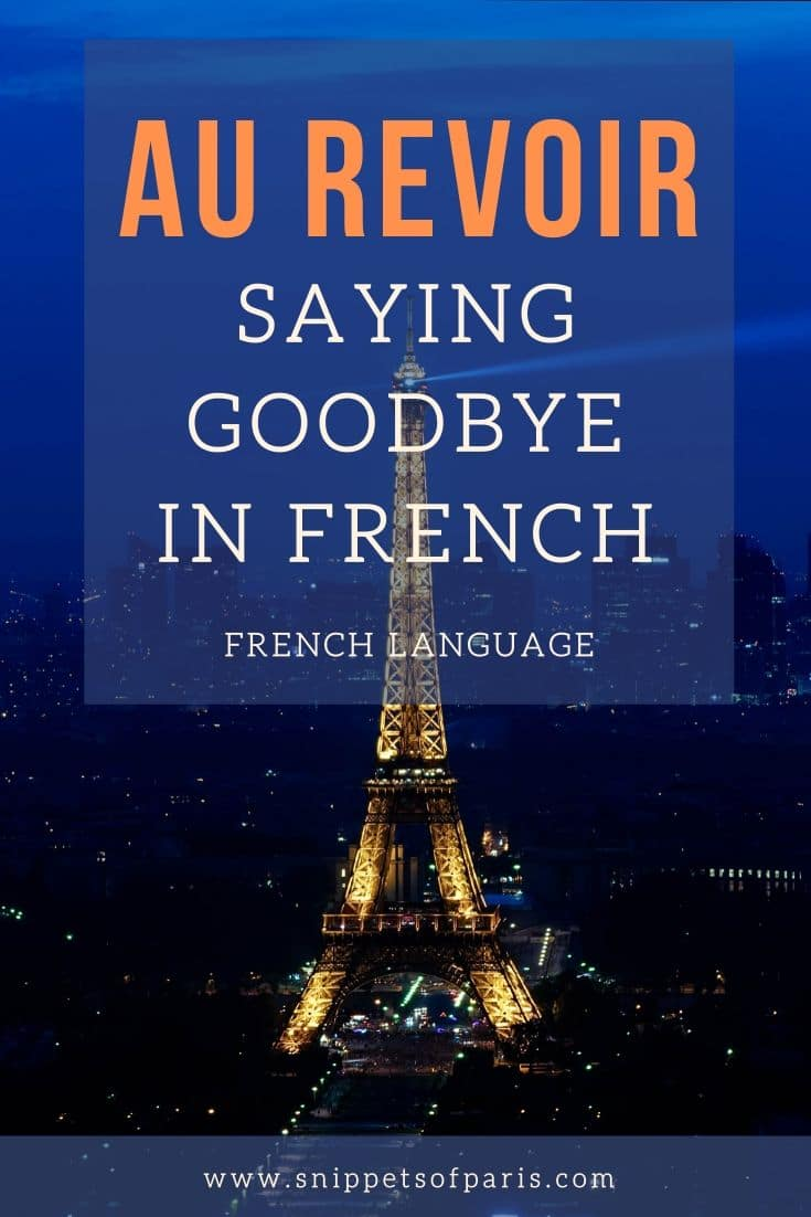 21 ways to say Goodbye in French (etiquette guide)