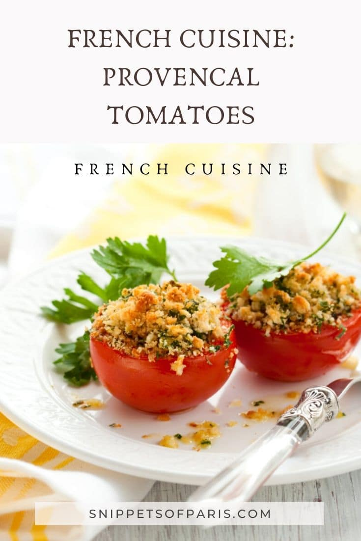 Provençale Tomatoes: A French cuisine recipe for summer