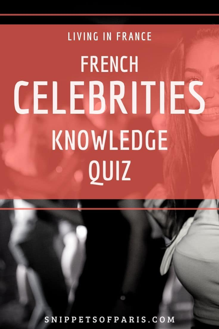 26 French Celebrities you need to know (with Quiz)