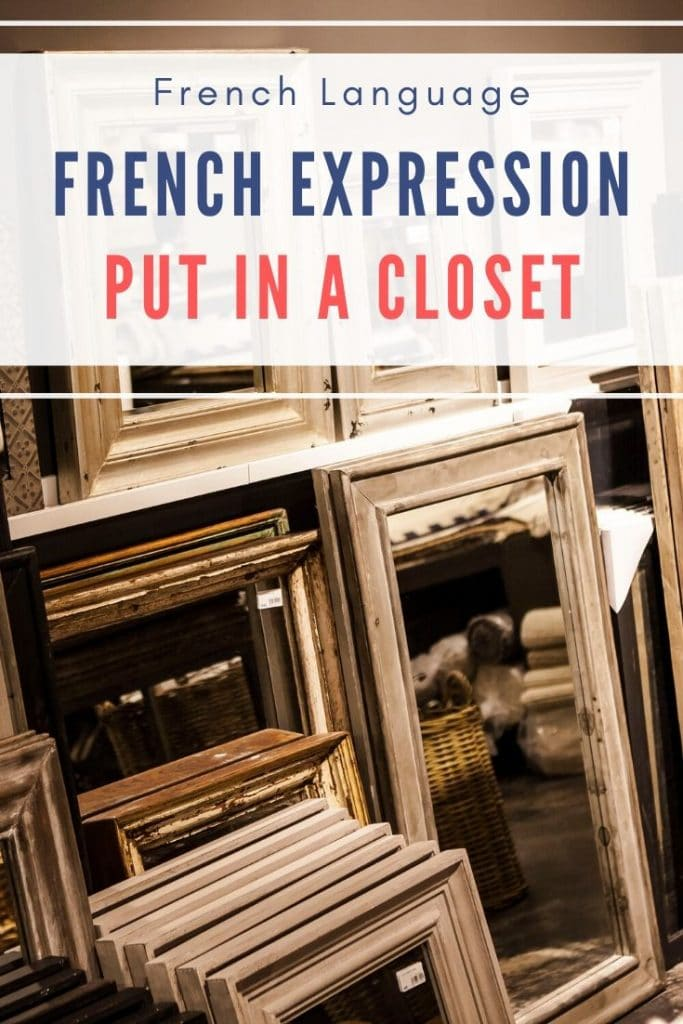 """French Expression: """"Mise Au Placard"""" pin for pinterest"""
