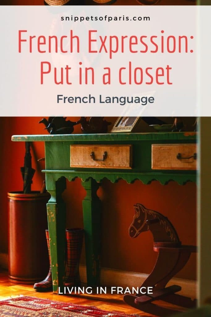 "French Expression: ""Mise Au Placard"" pin for pinterest"