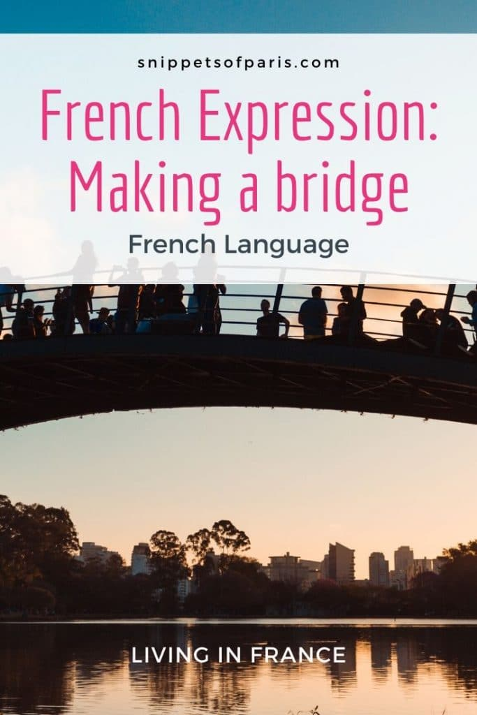 "The Meaning of ""Faire le Pont"" (French Expressions) 1"