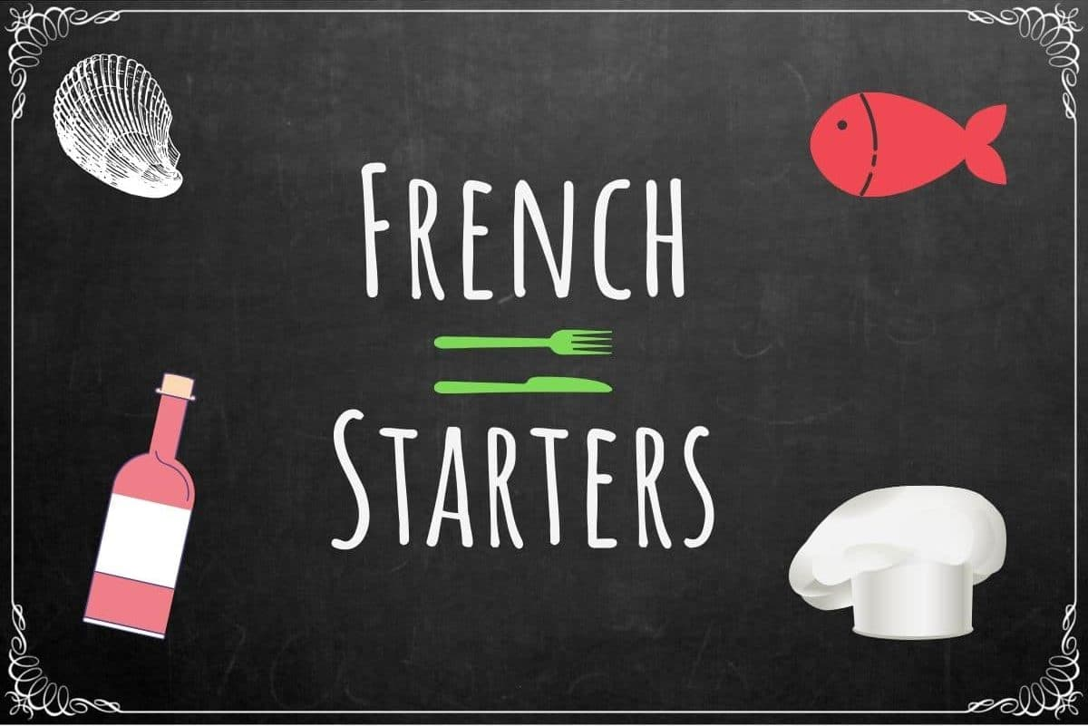6 Traditional French Starters to pique your tastebuds
