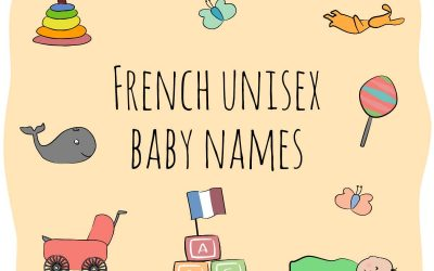 82+ French Unisex baby names to fall in love with
