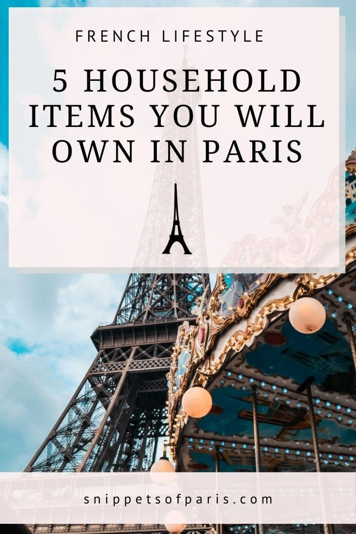 5 Household items you will own if you live in Paris, France
