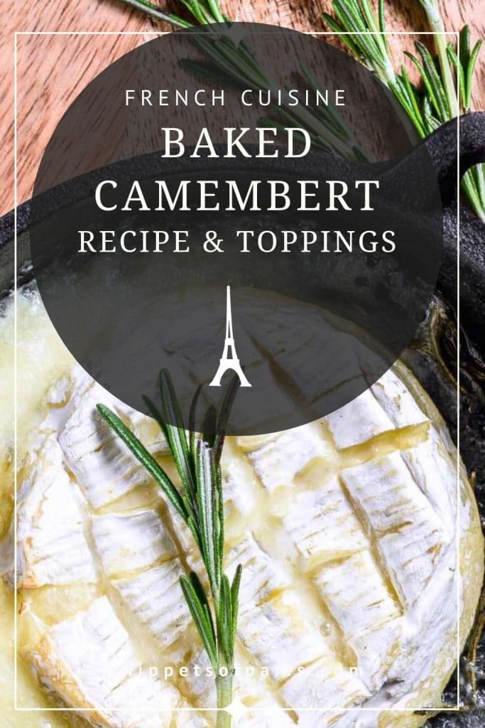 Baked camembert recipe and toppings - pin for pinterest