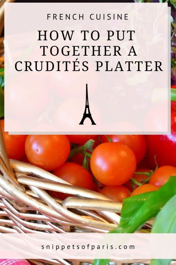 crudites vegetable platter - pin for pinterest