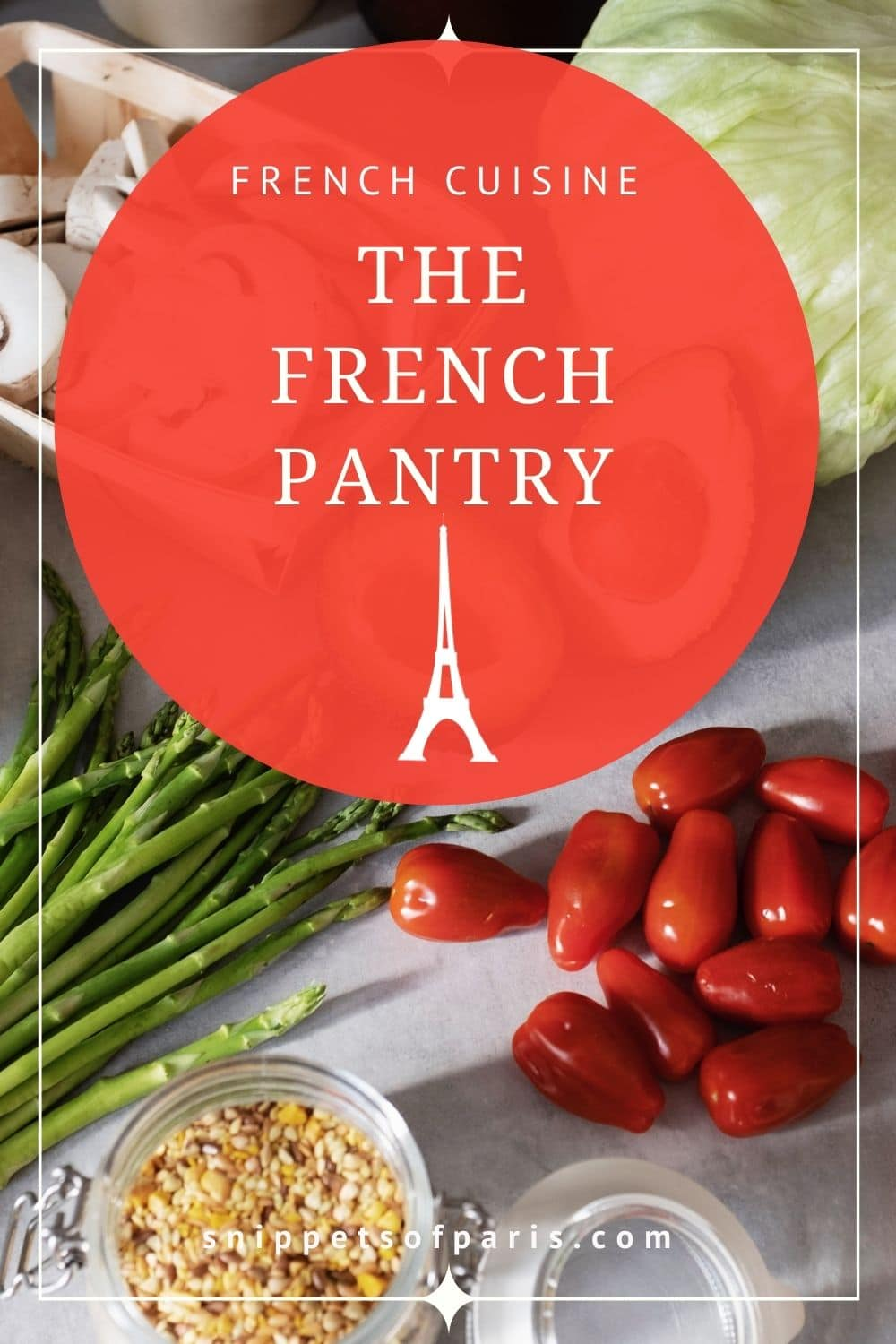 Stocking a French Pantry: 46 Ingredients and Staples you will need