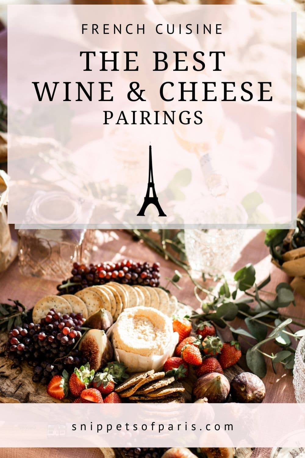 9 French Cheese and Wine Pairings to love