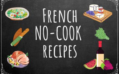 6 Best No-Cook Meals from France