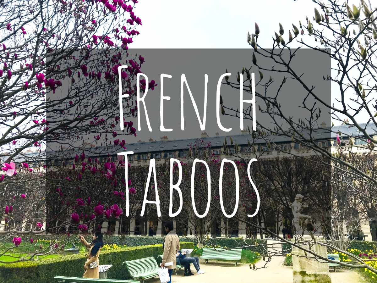 12 Conversational French Taboos to avoid at all costs